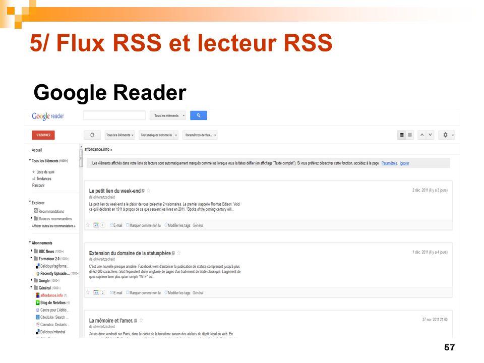 5/ Flux RSS et lecteur RSS 57 Google Reader