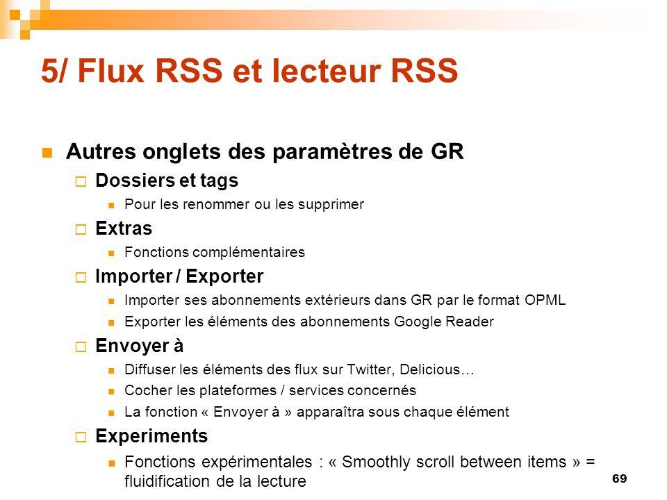 5/ Flux RSS et lecteur RSS Autres onglets des paramètres de GR Dossiers et tags Pour les renommer ou les supprimer Extras Fonctions complémentaires Im