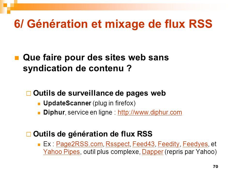 6/ Génération et mixage de flux RSS Que faire pour des sites web sans syndication de contenu ? Outils de surveillance de pages web UpdateScanner (plug