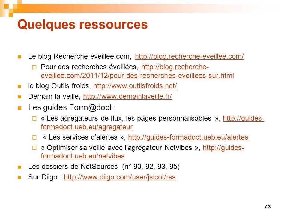 Quelques ressources 73 Le blog Recherche-eveillee.com, http://blog.recherche-eveillee.com/http://blog.recherche-eveillee.com/ Pour des recherches évei