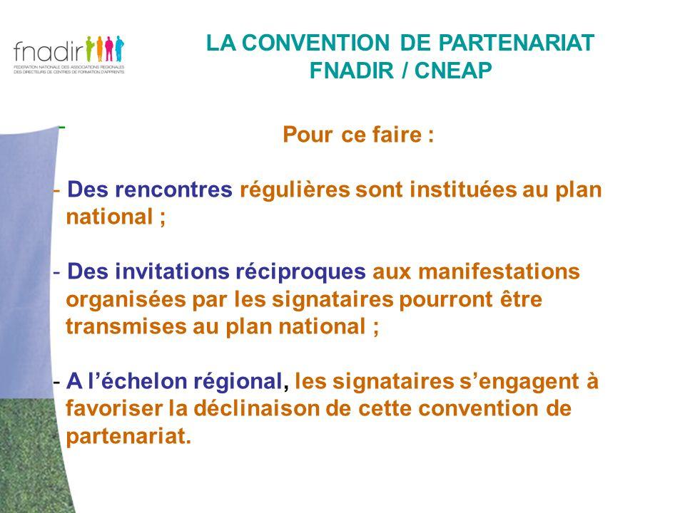 - LA CONVENTION DE PARTENARIAT FNADIR / CNEAP Pour ce faire : - Des rencontres régulières sont instituées au plan national ; - Des invitations récipro