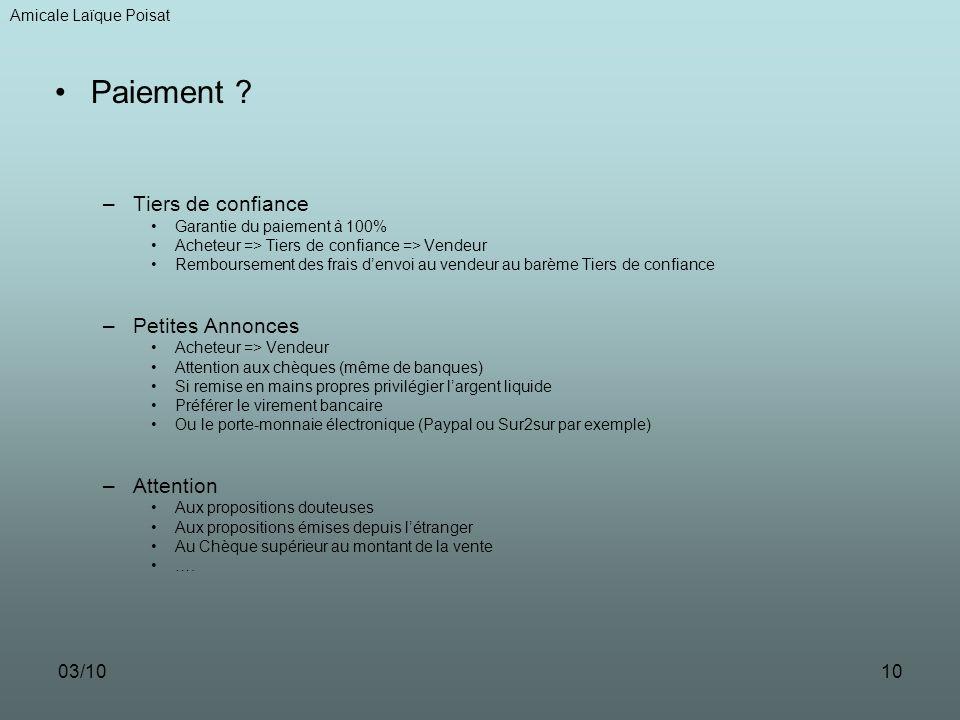 03/109 Combien ça coûte ? –Tiers de confiance et Enchères Commission sur chaque transaction (Partie fixe + % du prix de vente + frais de gestion) Frai