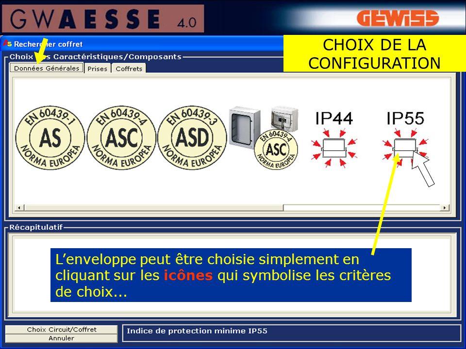 Lenveloppe peut être choisie simplement en cliquant sur les icônes qui symbolise les critères de choix... CHOIX DE LA CONFIGURATION