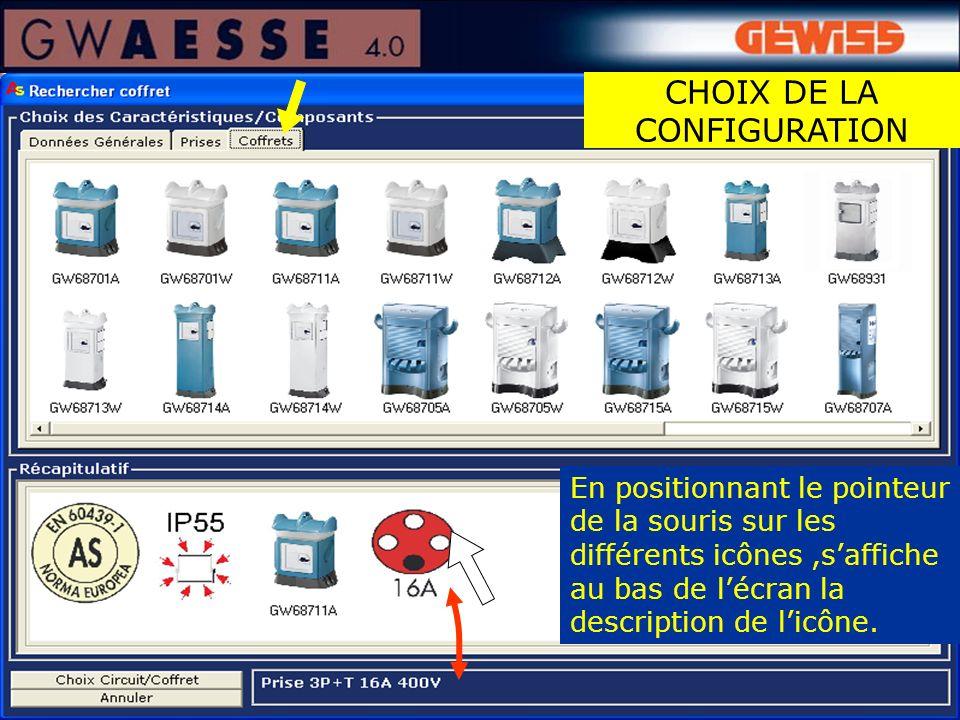 En positionnant le pointeur de la souris sur les différents icônes,saffiche au bas de lécran la description de licône. CHOIX DE LA CONFIGURATION