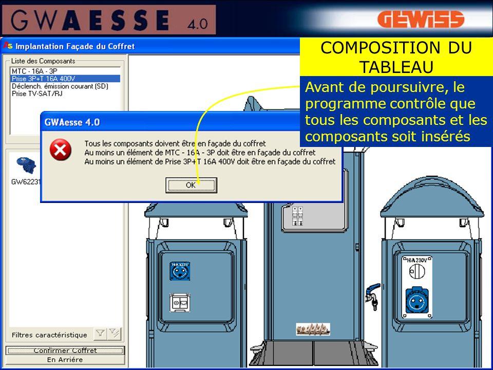 COMPOSITION DU TABLEAU Avant de poursuivre, le programme contrôle que tous les composants et les composants soit insérés