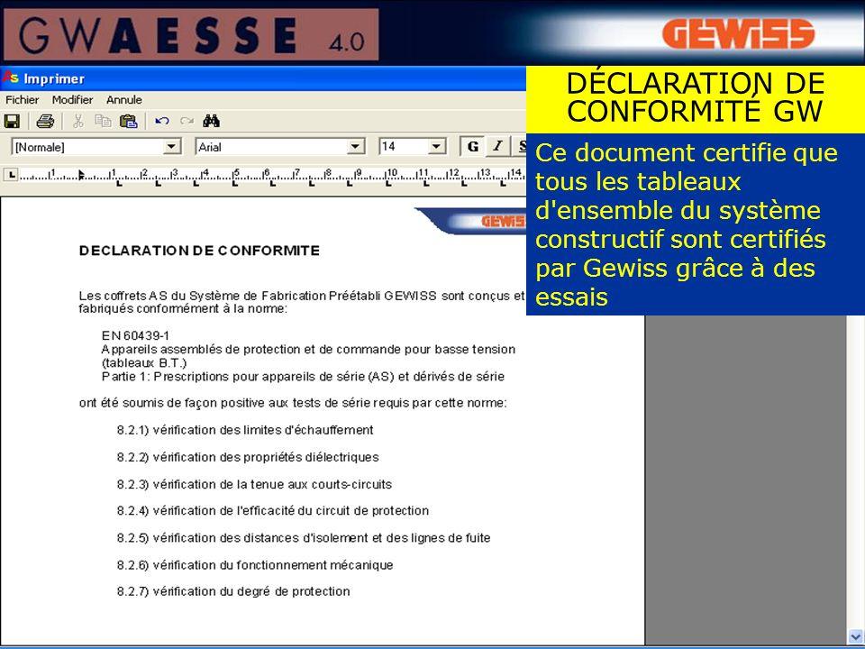 Ce document certifie que tous les tableaux d'ensemble du système constructif sont certifiés par Gewiss grâce à des essais DÉCLARATION DE CONFORMITÉ GW
