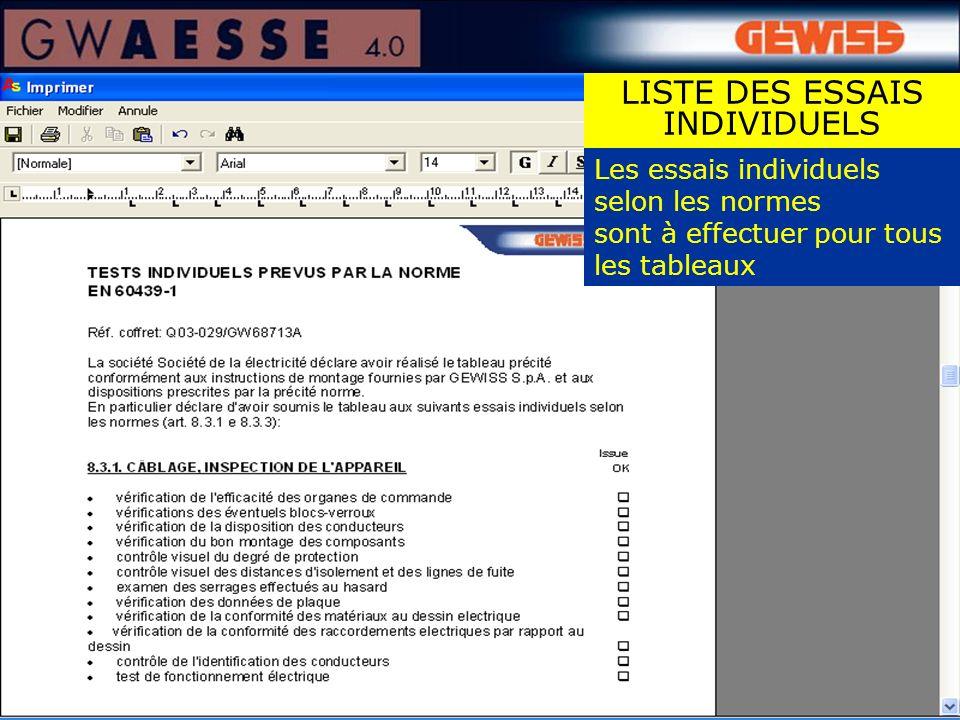 Les essais individuels selon les normes sont à effectuer pour tous les tableaux LISTE DES ESSAIS INDIVIDUELS