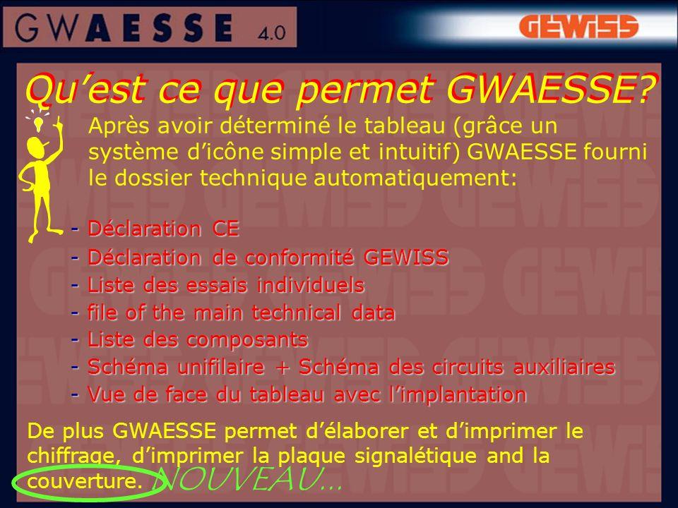 Quest ce que permet GWAESSE? - Déclaration CE - Déclaration de conformité GEWISS - Liste des essais individuels - file of the main technical data - Li