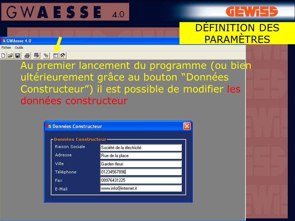 Au premier lancement du programme (ou bien ultérieurement grâce au bouton Données Constructeur) il est possible de modifier les données constructeur DÉFINITION DES PARAMÈTRES