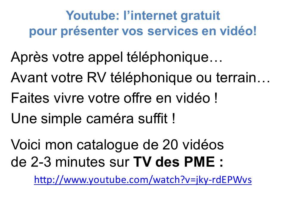 Youtube: linternet gratuit pour présenter vos services en vidéo! Après votre appel téléphonique… Avant votre RV téléphonique ou terrain… Faites vivre