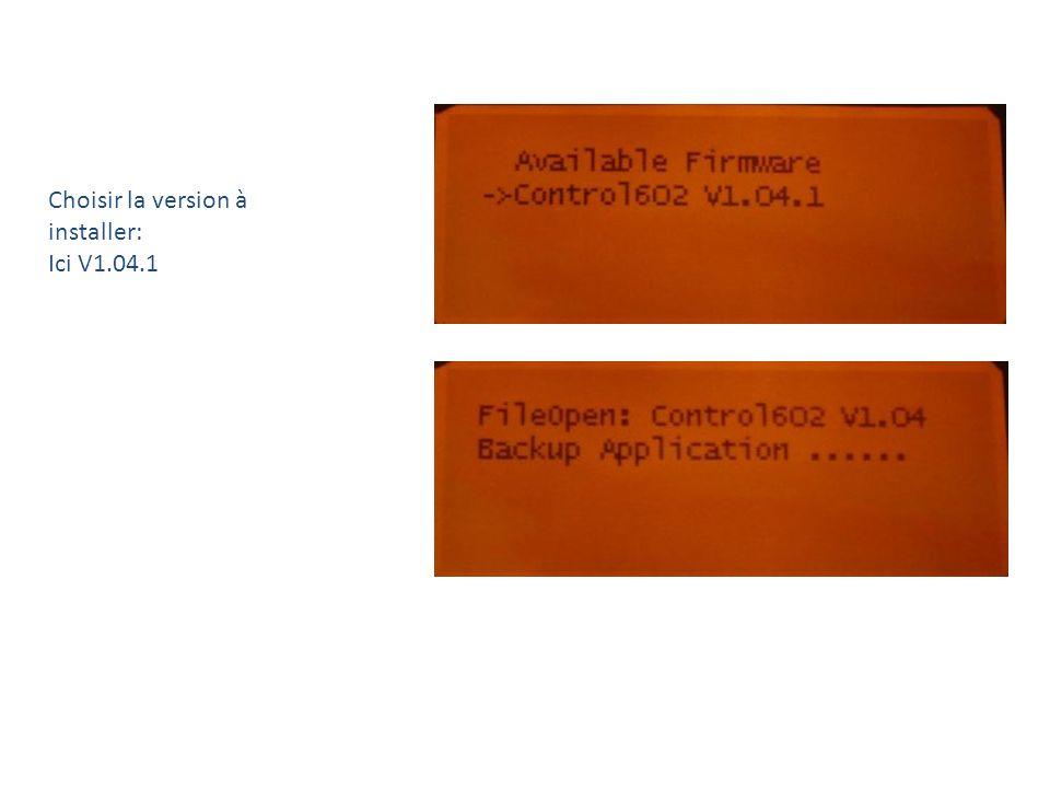 Choisir la version à installer: Ici V1.04.1