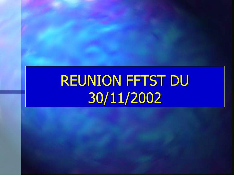 REUNION FFTST DU 30/11/2002