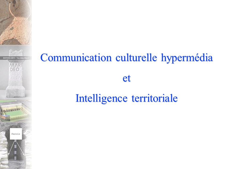 Communication culturelle hypermédia et Intelligence territoriale