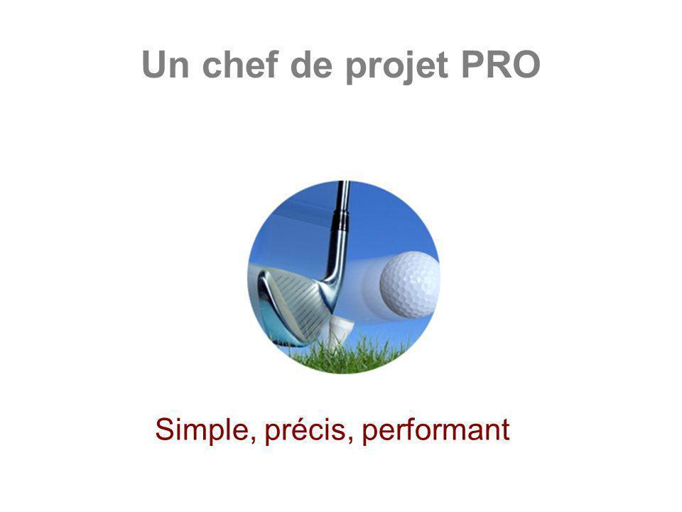Un chef de projet PRO Simple, précis, performant