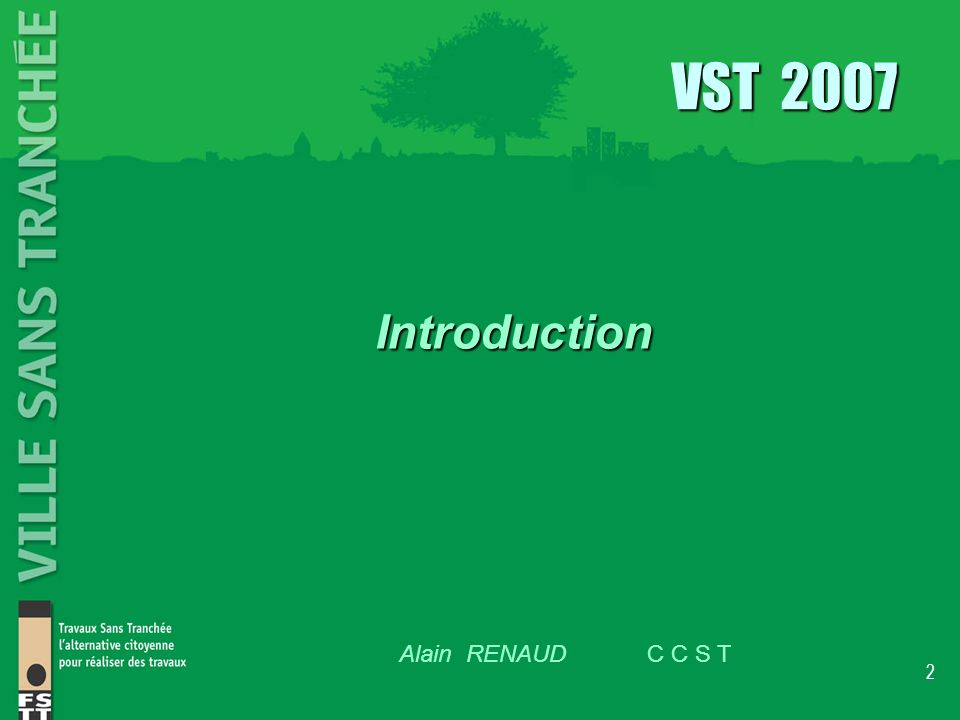 2 Introduction Alain RENAUD C C S T VST 2007