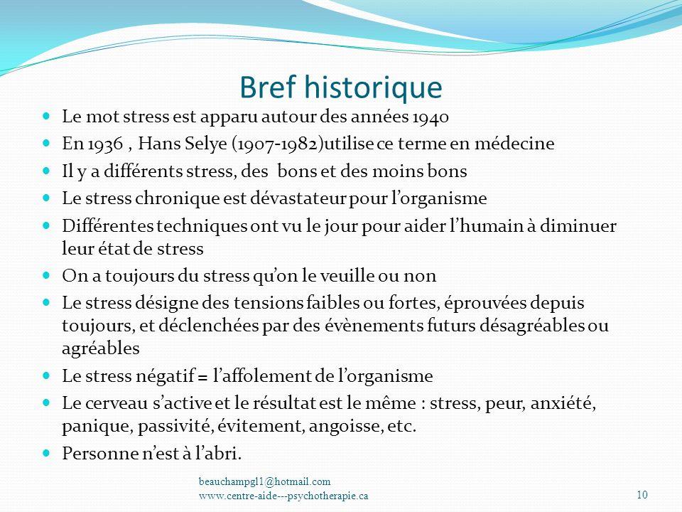 Bref historique Le mot stress est apparu autour des années 1940 En 1936, Hans Selye (1907-1982)utilise ce terme en médecine Il y a différents stress,
