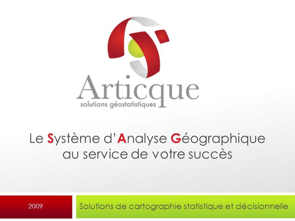 Plan Présentation de la société Articque Le Système dAnalyse Géographique (SAG) Le logiciel phare « Cartes & Données » Lapplication C&D Web