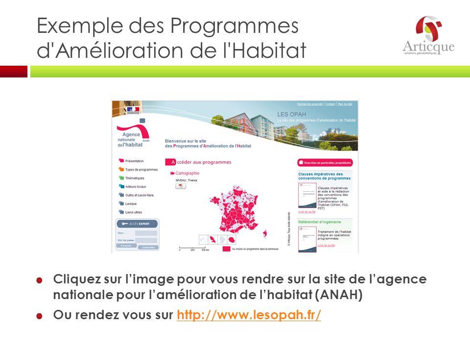 Exemple des Programmes d'Amélioration de l'Habitat Cliquez sur limage pour vous rendre sur la site de lagence nationale pour lamélioration de lhabitat