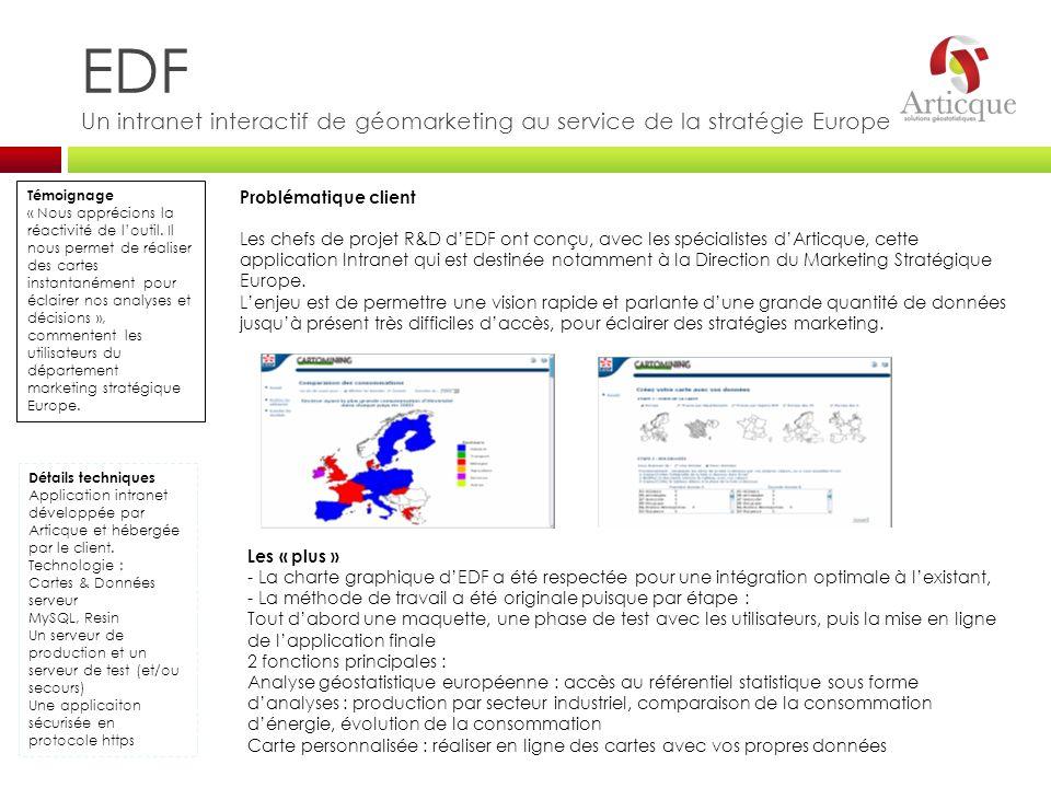 EDF Un intranet interactif de géomarketing au service de la stratégie Europe Problématique client Les chefs de projet R&D dEDF ont conçu, avec les spé