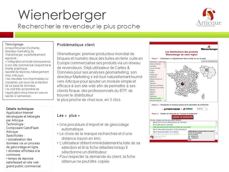 Wienerberger Rechercher le revendeur le plus proche Problématique client Wienerberger, premier producteur mondial de briques et numéro deux des tuiles