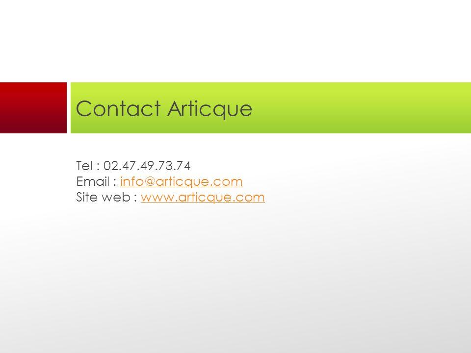 Contact Articque Tel : 02.47.49.73.74 Email : info@articque.cominfo@articque.com Site web : www.articque.comwww.articque.com