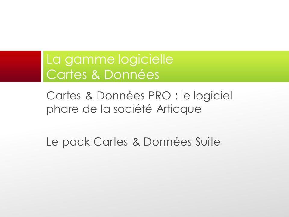 Cartes & Données PRO : le logiciel phare de la société Articque Le pack Cartes & Données Suite La gamme logicielle Cartes & Données