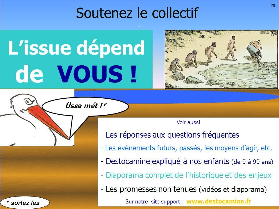 Soutenez cette cause Suivez cette cause sur www.destocamine.fr,www.destocamine.fr (sur un moteur de recherche : nappe en danger) les 12 moyens de nous