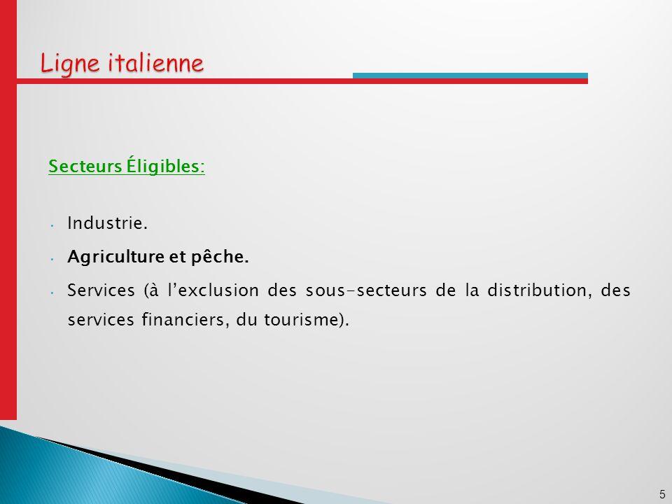 16 Secteurs Éligibles: Tous les secteurs à lexclusion du secteur du tourisme.