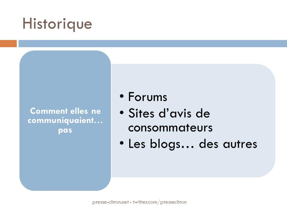 Historique Forums Sites davis de consommateurs Les blogs… des autres Comment elles ne communiquaient… pas presse-citron.net - twitter.com/pressecitron