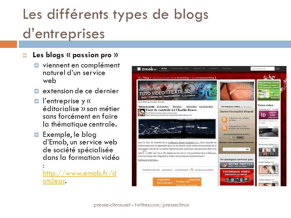 Les différents types de blogs dentreprises Les blogs « passion pro » viennent en complément naturel dun service web extension de ce dernier lentreprise y « éditorialise » son métier sans forcément en faire la thématique centrale.