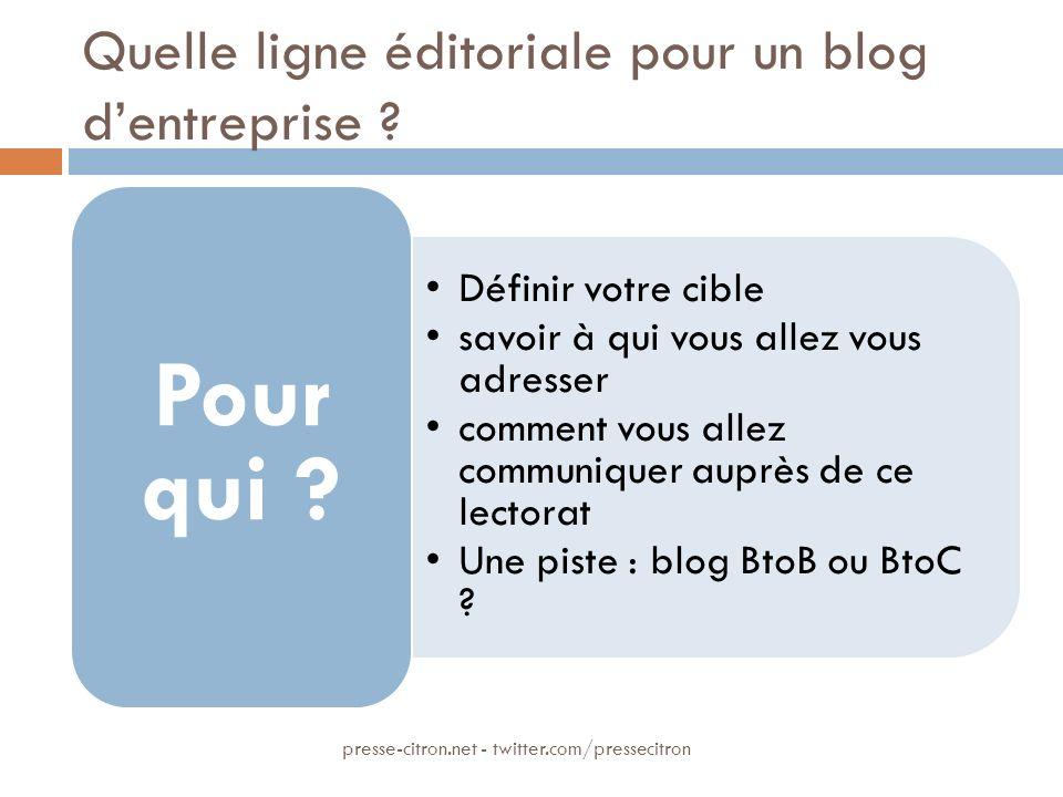 Quelle ligne éditoriale pour un blog dentreprise ? Définir votre cible savoir à qui vous allez vous adresser comment vous allez communiquer auprès de
