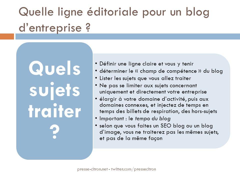 Quelle ligne éditoriale pour un blog dentreprise ? Définir une ligne claire et vous y tenir déterminer le « champ de compétence » du blog Lister les s