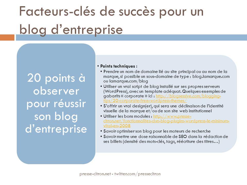 Facteurs-clés de succès pour un blog dentreprise Points techniques : Prendre un nom de domaine lié au site principal ou au nom de la marque, si possib