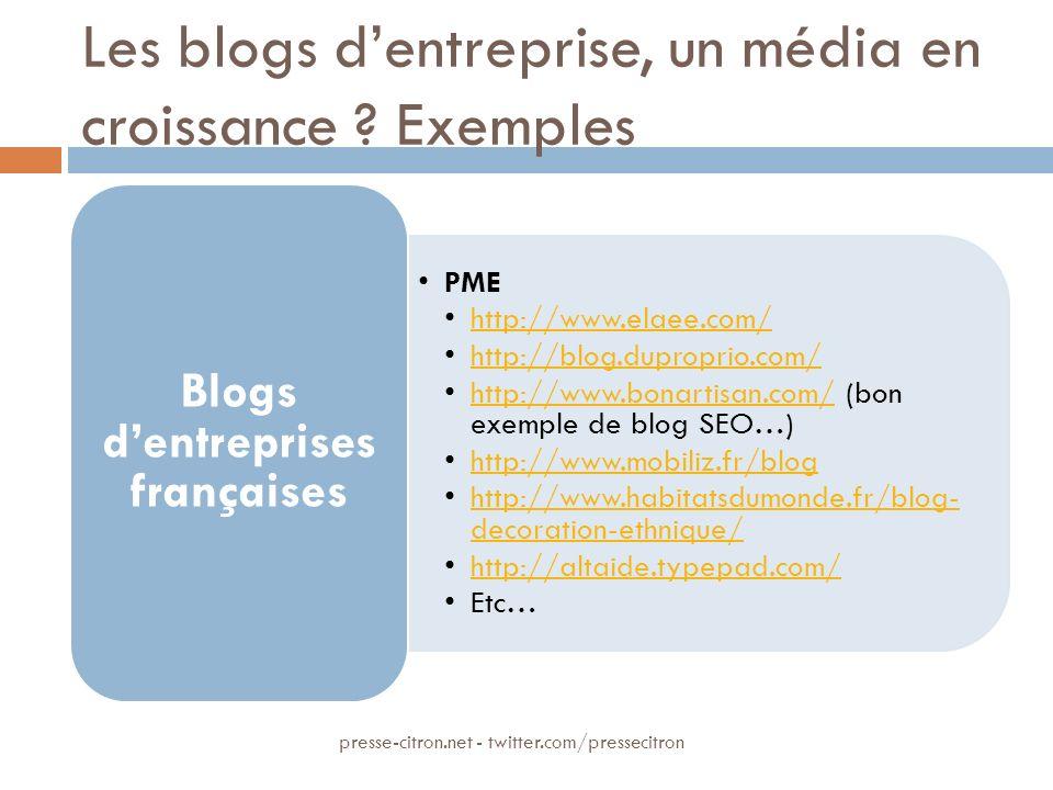 Les blogs dentreprise, un média en croissance ? Exemples PME http://www.elaee.com/ http://blog.duproprio.com/ http://www.bonartisan.com/ (bon exemple