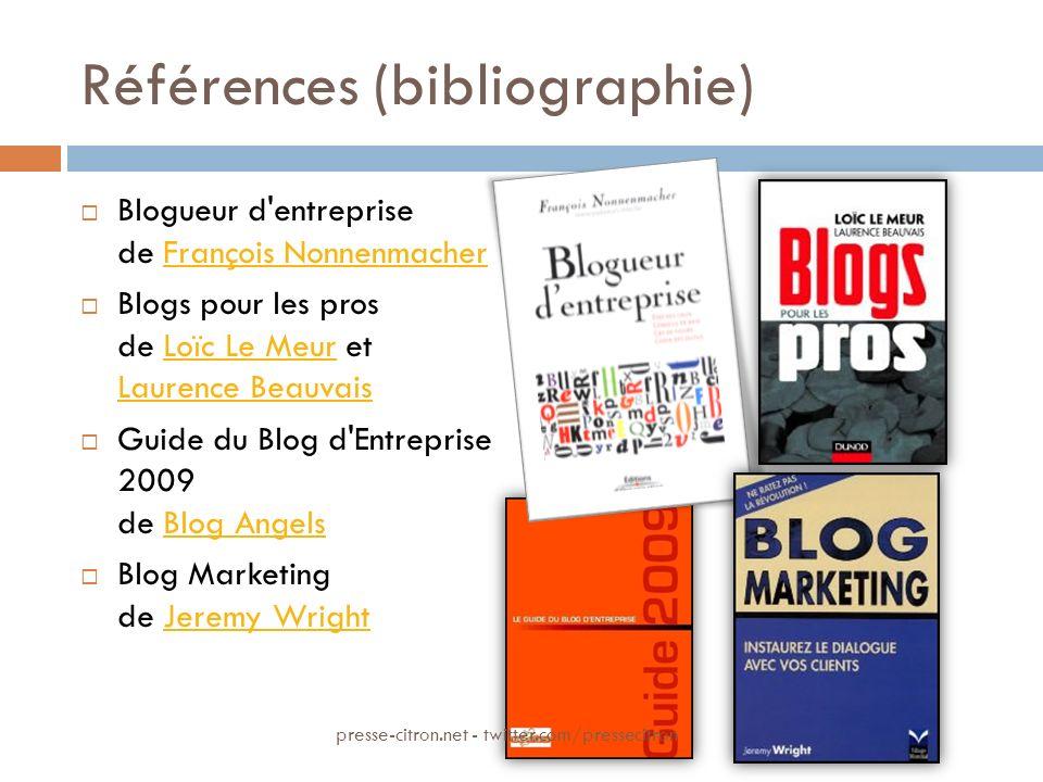 Références (bibliographie) Blogueur d'entreprise de François NonnenmacherFrançois Nonnenmacher Blogs pour les pros de Loïc Le Meur et Laurence Beauvai