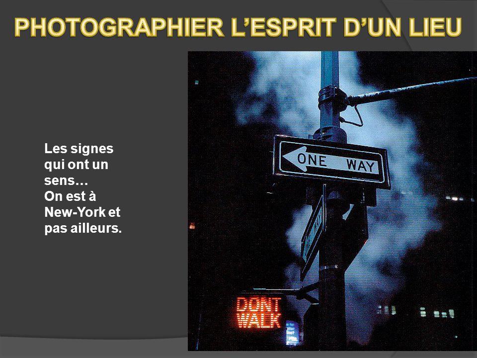 Les signes qui ont un sens… On est à New-York et pas ailleurs.