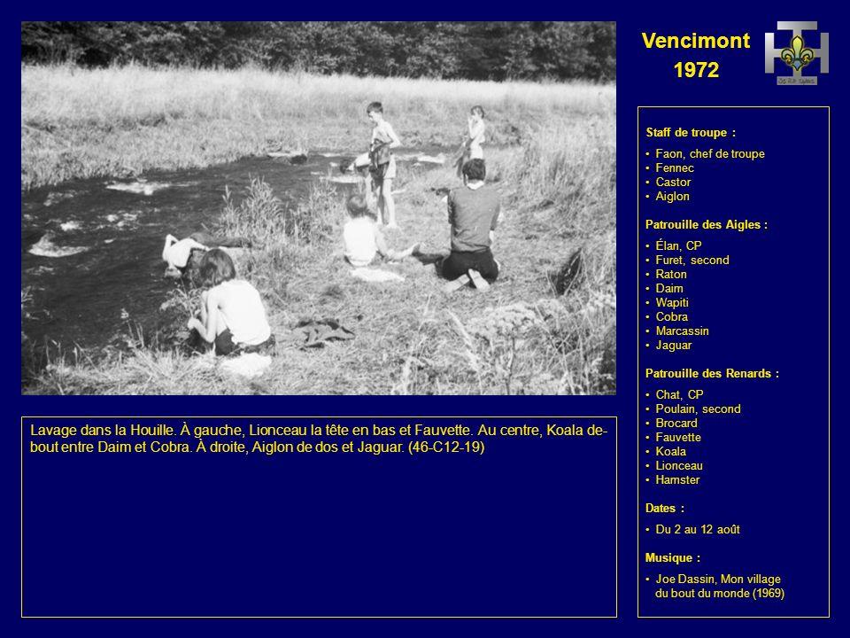 Vencimont 1972 Staff de troupe : Faon, chef de troupe Fennec Castor Aiglon Patrouille des Aigles : Élan, CP Furet, second Raton Daim Wapiti Cobra Marc