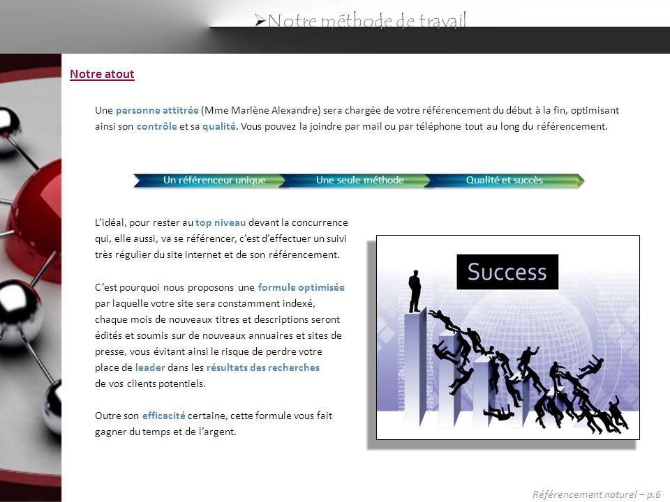 Au final, un rapport de référencement complet vous est transmis par mail, reprenant lensemble du travail effectué concernant votre site: titres, descriptions, mots-clés, soumissions sur les annuaires, communiqués de presse édités...