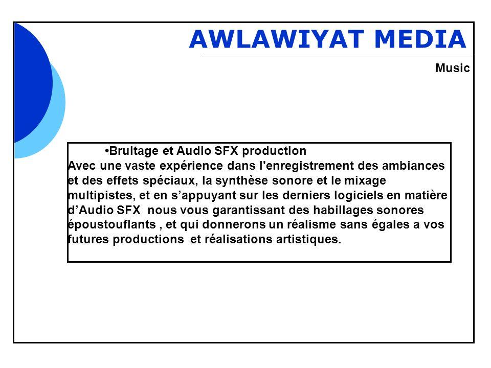 Bbb AWLAWIYAT MEDIA Bruitage et Audio SFX production Avec une vaste expérience dans l enregistrement des ambiances et des effets spéciaux, la synthèse sonore et le mixage multipistes, et en sappuyant sur les derniers logiciels en matière dAudio SFX nous vous garantissant des habillages sonores époustouflants, et qui donnerons un réalisme sans égales a vos futures productions et réalisations artistiques.