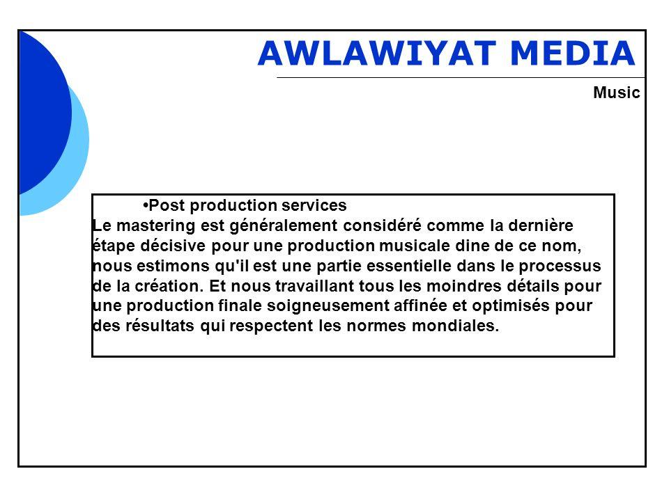 Bbb AWLAWIYAT MEDIA Post production services Le mastering est généralement considéré comme la dernière étape décisive pour une production musicale dine de ce nom, nous estimons qu il est une partie essentielle dans le processus de la création.