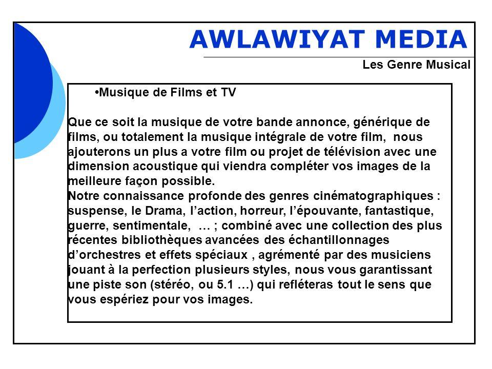 Bbb AWLAWIYAT MEDIA Musique de Films et TV Que ce soit la musique de votre bande annonce, générique de films, ou totalement la musique intégrale de vo