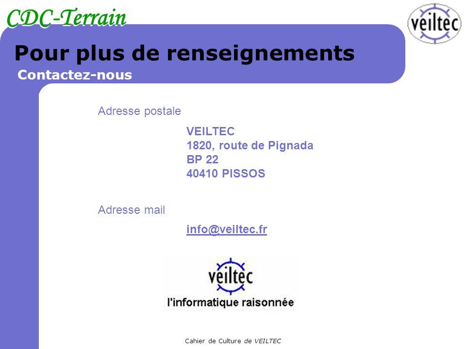 Cahier de Culture de VEILTEC CDC-Terrain Pour plus de renseignements Adresse postale Contactez-nous VEILTEC 1820, route de Pignada BP 22 40410 PISSOS