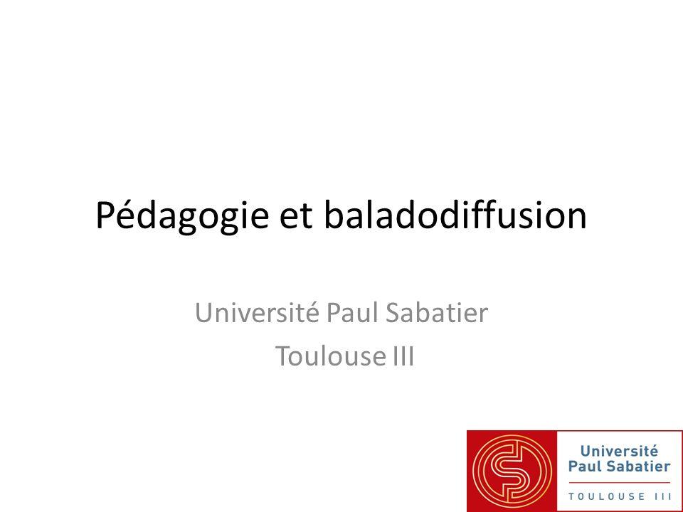 Pédagogie et baladodiffusion Université Paul Sabatier Toulouse III