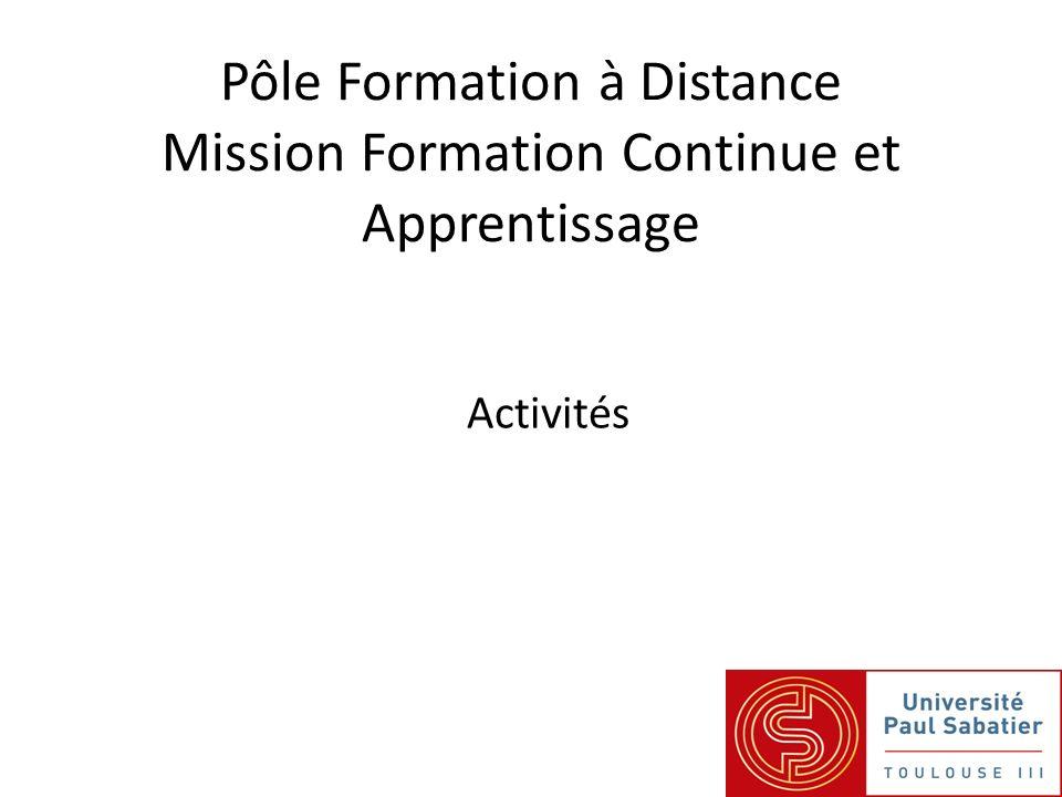Pôle Formation à Distance Mission Formation Continue et Apprentissage Activités