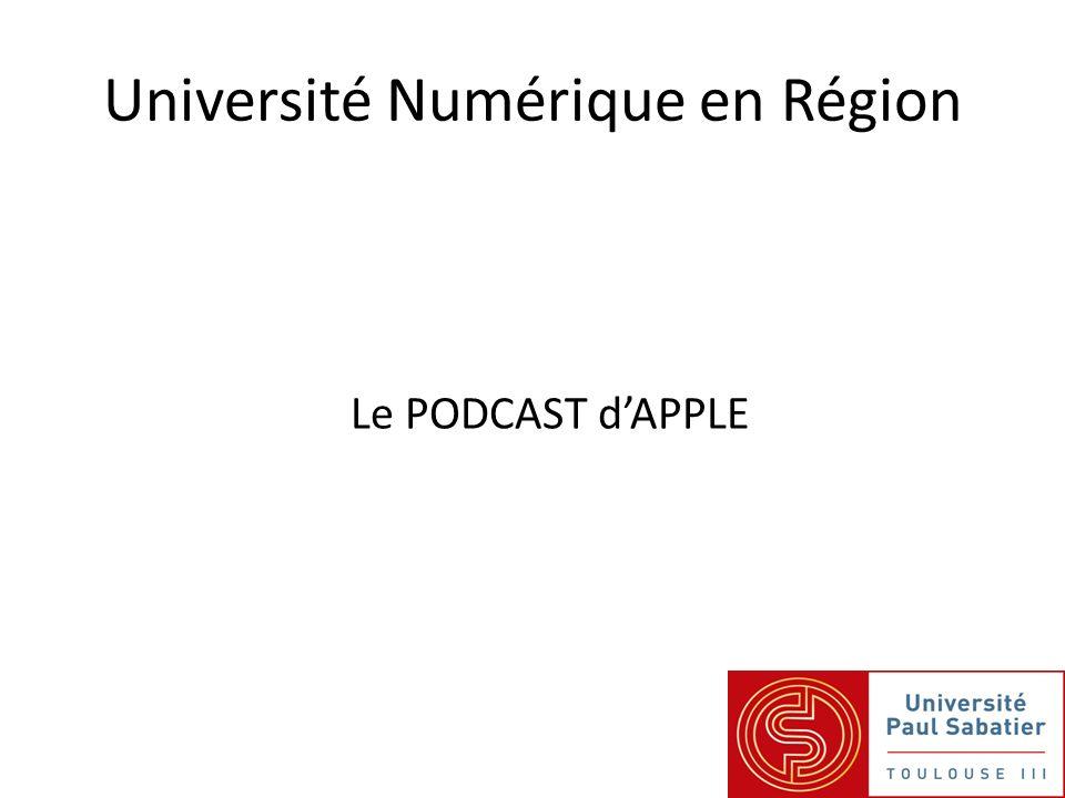 Université Numérique en Région Le PODCAST dAPPLE