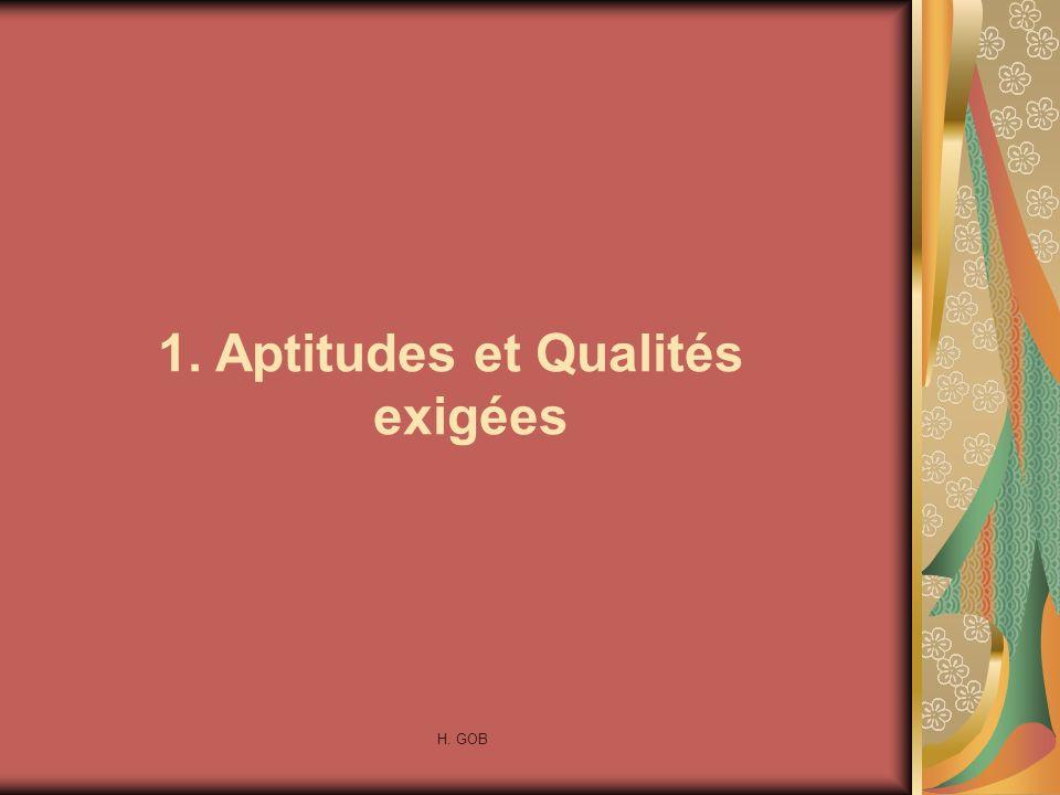 1. Aptitudes et Qualités exigées H. GOB
