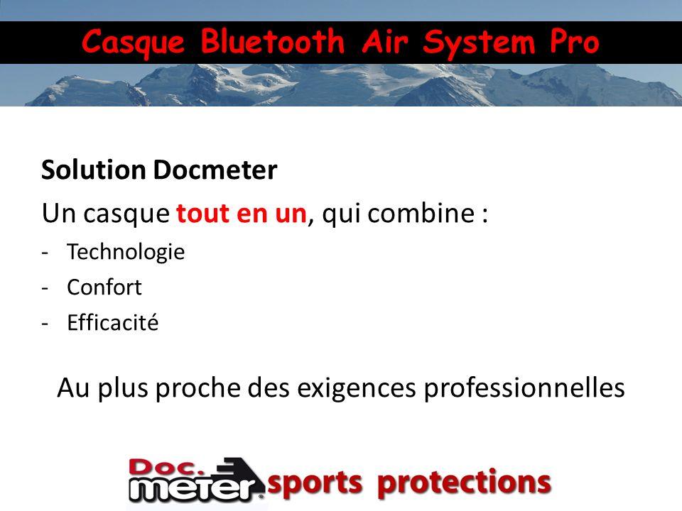 Casque Bluetooth Air System Pro Solution Docmeter Un casque tout en un, qui combine : -Technologie -Confort -Efficacité Au plus proche des exigences p