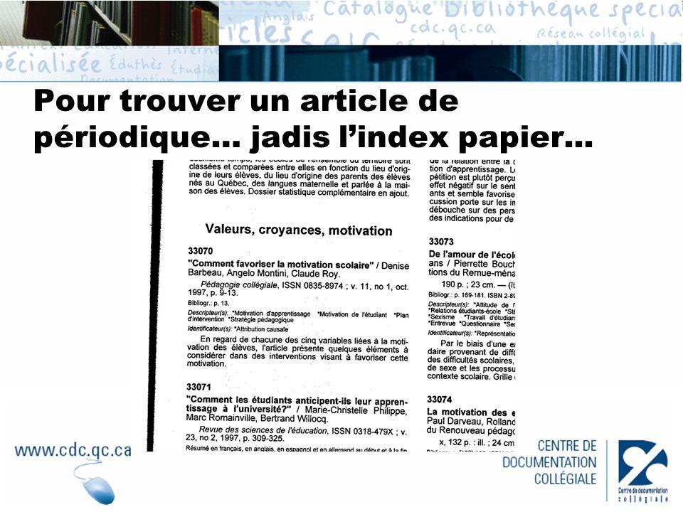 Pour trouver un article de périodique… jadis lindex papier...