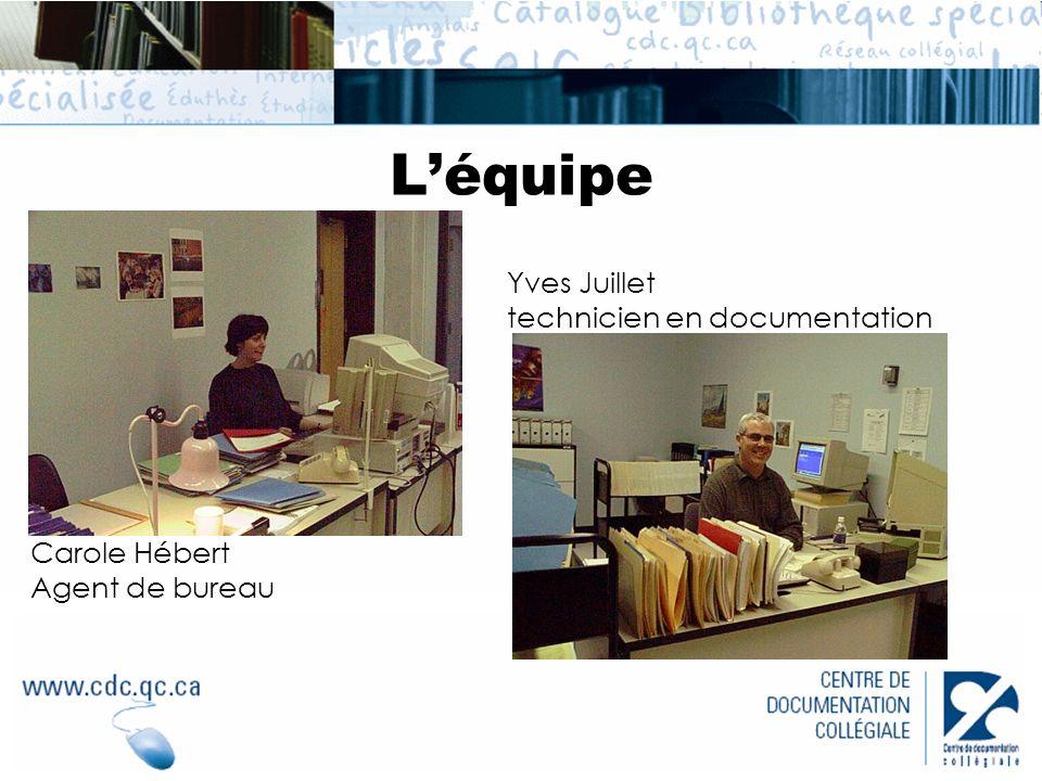 Carole Hébert Agent de bureau Yves Juillet technicien en documentation Léquipe
