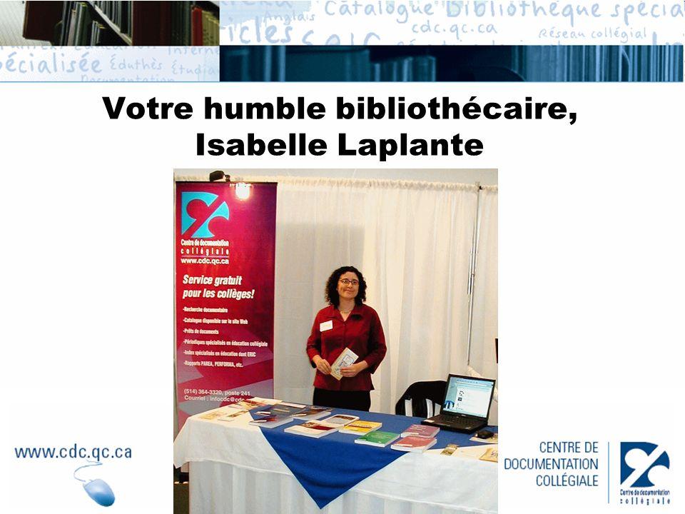 Votre humble bibliothécaire, Isabelle Laplante
